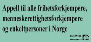 Appell til alle frihetsforkjempere, menneskerettighetsforkjempere og enkeltpersoner i Norge